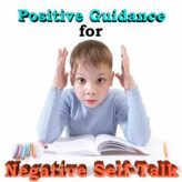 Positive Guidance for Negative Self-Talk